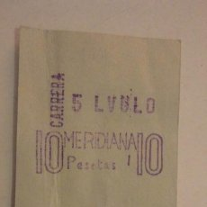 Coleccionismo Billetes de transporte: ANTIGUO BILLETE CARRERA MERIDIANA.10 PESETAS.BARCELONA?. Lote 195030926