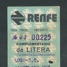 Coleccionismo Billetes de transporte: ANTIGUO BILLETE TICKET DE LUGO A BARCELONA AÑO 1974 COMPLEMENTARIO DE LITERA. Lote 195149883