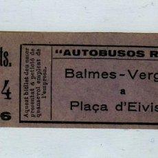 Coleccionismo Billetes de transporte: BONITO BILLETE DE AUTOBUSES ROCA BALMES-VERGARA A PLAÇA D'EIVISSA 25CÉNTS. AÑOS 30 . Lote 195580640