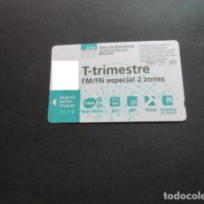 Collezionismo Biglietti di trasporto: TARJETA T-TRIMESTRE FM/FN ESPECIAL 2 ZONAS 2019. Lote 198349573