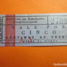 Collezionismo Biglietti di trasporto: BILLETE TRANVIA DE BARCELONA COLECTIVIZADOS 5 CENTIMOS VALE SIDICATO CNT GUERRA CIVIL. Lote 199760620