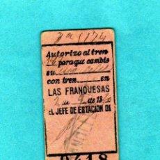 Coleccionismo Billetes de transporte: BILLETE DE AUTORIZACION DE TREN PARA CAMBIO LAS FRANQUESAS AÑO 1920. Lote 206273463