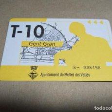 Coleccionismo Billetes de transporte: T-10 GENT GRAN MOLLET. Lote 206279212