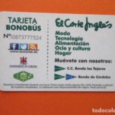 Collectionnisme Billets de transport: TARJETA PLASTICO EMPRESA AUCORSA CORDOBA - EL CORTE INGLES RONDA DE CORDOBA - BONOBUS. Lote 218021897