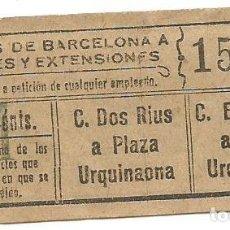 Coleccionismo Billetes de transporte: BILLETE TRANVIA BARCELONA SAN ANDRES EXTENSIONES 15 CENTS D1 Nº 158. Lote 218084776
