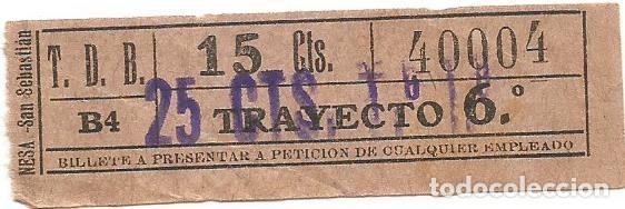 BILLETE TRANVIA T. D. B. B4 TRAYECTO 6º 15 CTS SOBRECARGA 25 CTS Nº 400 (Coleccionismo - Billetes de Transporte)