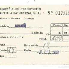 Coleccionismo Billetes de transporte: BILLETE COMPAÑIA TRANSPORTES ALTO ARAGONESA S.A. TRAYECTO LERIDA A HUESCA. Lote 234469445