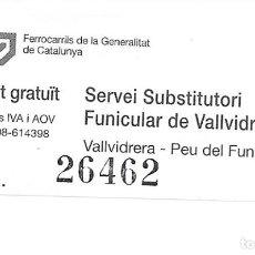 Coleccionismo Billetes de transporte: BILLETE GRATUITO MIENTRAS SE EFECTUO LA SUSTICION DEL FUNICULAR DE VALLVIDRERA. Lote 235324800