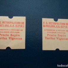 Coleccionismo Billetes de transporte: 2 ANTIGUOS BILLETES F.C METROPOLITANO BARCELONA. Lote 237522410