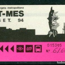 Coleccionismo Billetes de transporte: F31/5 T MES - TARJETA METROPOLITANA SET 94. Lote 289523458