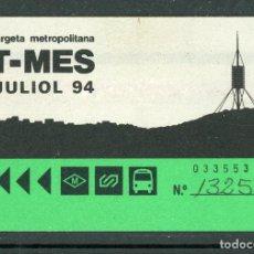 Coleccionismo Billetes de transporte: F31/5 T MES - TARJETA METROPOLITANA JULIOL 94. Lote 289523508