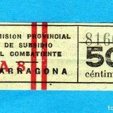 Coleccionismo Billetes de transporte: BILLETE DE SUBSIDIO AL COMBATIENTE 50CTS.(TARRAGONA)NO SE SI SE UTILIZABA PARA EL TRANSP. POSGUERRA. Lote 242184075