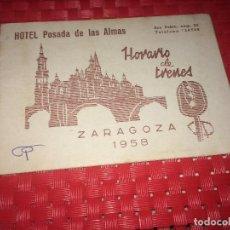 Coleccionismo Billetes de transporte: HORARIO DE TRENES - ZARAGOZA - AÑO 1958 - HOTEL POSADA DE LAS ALMAS. Lote 243673180