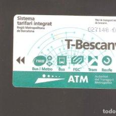 Coleccionismo Billetes de transporte: 1 BILLETE DE TRANSPORTE BARCELONA T-BESCANVI. Lote 246213035