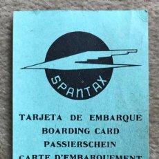 Collezionismo Biglietti di trasporto: TARJETA DE EMBARQUE DE SPANTAX - COMPAÑÍA AÉREA. Lote 247202335