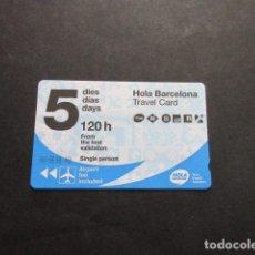 Coleccionismo Billetes de transporte: TARJETA 5 DIAS O 120 HORAS BARCELONA. Lote 259745325