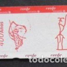 Coleccionismo Billetes de transporte: BILLETE CONMEMORATIVO 400 AÑOS QUIJOTE RENFE CERCANIAS MADRID. NUEVO SIN USAR. Lote 261259480