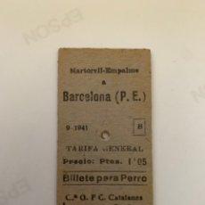 Coleccionismo Billetes de transporte: FERROCARRILES CATALANES / RR BILLETE PARA PERRO / MARTORELL EMPALME - BARCELONA PLAZA ESPAÑA / 1941. Lote 261259755
