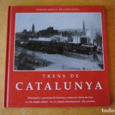 Coleccionismo Billetes de transporte: LIBRO TRENS DE CATALUNYA - FERROCARRIL - TREN - FEVE - RENFE - FGC. Lote 268790309