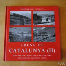Coleccionismo Billetes de transporte: LIBRO TRENS DE CATALUNYA II - FERROCARRIL - TREN - FEVE - RENFE - FGC. Lote 268790469