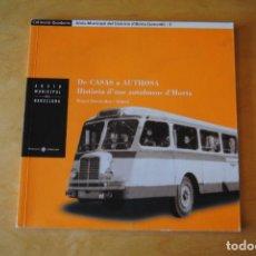 Coleccionismo Billetes de transporte: LIBRO DE CASAS A AUTHOSA. HISTÒRIA D´UNS AUTOBUSOS D´HORTA. HISTORIA AUTOBUSES BARCELONA - BUS - TMB. Lote 268790874