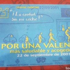 Coleccionismo Billetes de transporte: METRO VALENCIA. AÑO 2001. BILLETE CONMEMORATIVO DÍA SIN COCHES.. Lote 275517023