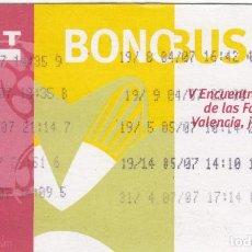 Coleccionismo Billetes de transporte: JULIO 2006 VALENCIA BONOBUS V ENCUENTRO MUNDIAL DE LAS FAMILIAS. EMT BILLETE TRANSPORTE. Lote 275530628
