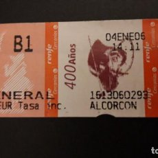 Colecionismos Bilhetes de Transporte: .1 BILLETE DE TRANSPORTE MADRID - ** CERCANIAS RENFE ** ALCORCÓN ** 400 AÑOS EL QUIJOTE 2006 **. Lote 293959503