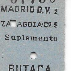 Coleccionismo Billetes de transporte: BILLETE FERROCARRIL EDMONDSON DE MADRID A ZARAGOZA SUPLEMENTO DE BUTACA. Lote 295823478