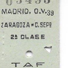 Coleccionismo Billetes de transporte: BILLETE FERROCARRIL EDMONDSON DE MADRID A ZARAGOZA 2ª CLASE TREN TAF. Lote 295823588