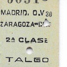 Coleccionismo Billetes de transporte: BILLETE FERROCARRIL EDMONDSON DE MADRID A ZARAGOZA 2ª CLASE TREN TALGO. Lote 295823688