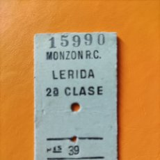 Coleccionismo Billetes de transporte: BILLETE ANTIGUO MONZÓN R.C. - LERIDA- 2D CLASE. Lote 295991008