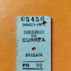 Coleccionismo Billetes de transporte: BILLETE ANTIGUO ZARAGOZA- SABIÑÁNIGO VÍA GURREA. Lote 295991448