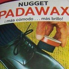 Coleccionismo de carteles: NUGGET PADAWAX, CREMA PARA CALZADO. 3 ANUNCIOS, PUBLICIDAD.. Lote 10469527