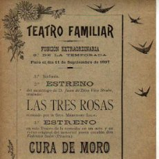 Coleccionismo de carteles: CARTEL DEL TEATRO FAMILIAR-1897-FUNCION EXTRAORDINARIA-COMEDIA LAS TRES ROSAS. Lote 17724297