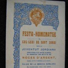 Coleccionismo de carteles: CARTEL FESTA HOMENATGE COL-LEGI DE SANT JORDI QUE LA JOVENTUT JORDIANA NOCES D'ARGENT 1923 VER FOTOS. Lote 28134737