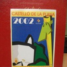 Coleccionismo de carteles: CASTELLON PEQUEÑO CARTEL FIESTAS DE 2002 LA MAGDALENA 16 X 24 CM . Lote 32289438