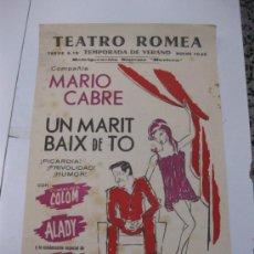 Coleccionismo de carteles: TEATRO ROMEA. MARIO CABRE.UN MARIT BAIX DE TO. 1963.IMPRENTA BORRAS.49X32. VINYES.. Lote 35596873