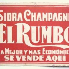 Coleccionismo de carteles: CARTEL PUBLICIDAD DE SIDRA CHAMPAGNE EL RUMBO. SE VENDE AQUI. AÑOS 50. Lote 46138449