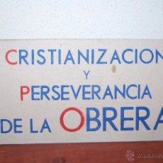 Coleccionismo de carteles: CARTEL ORIGINAL CARTÓN - CRISTIANIZACIÓN Y PERSEVERANCIA OBRERA - POSGUERRA - FRANQUISMO - FALANGE. Lote 51529914