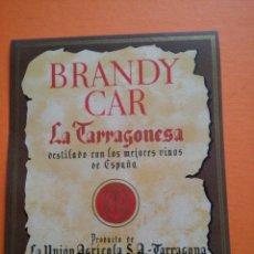 Coleccionismo de carteles: TARRAGONA - ETIQUETA - BRANDY CAR - LA TARRAGONESA - FABRICADO POR CHARTREUSE - VER FOTO. Lote 52776473