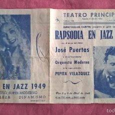 Collezionismo di affissi: CASTELLÓN 1949. TEATRO PRINCIPAL. PROGRAMA DE ESPECTÁCULOS. PEPITA VELÁZQUEZ. RAPSODIA EN JAZZ. Lote 58623817