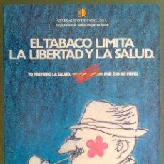 Coleccionismo de carteles: EL TABACO LIMITA LA LIBERTAD Y LA SALUD 1983 DIBUJO DE CESC 21 X 30 CM (APROX) . Lote 70138317