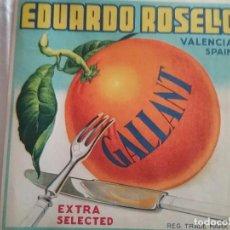 Coleccionismo de carteles: ETIQUETA CROMO DE NARANJAS EDUARDO ROSELLO. GALLANT. CARCAGENTE.. Lote 71116641