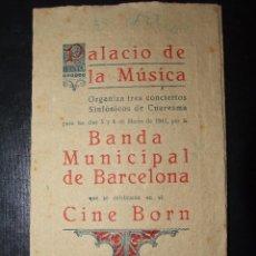 Coleccionismo de carteles: TRIPTICO PALACIO DE LA MUSICA - BANDA MUNICIPAL DE BARCELONA - CINE BORN 5 6 MARZO 1941 - MALLORCA. Lote 90566600