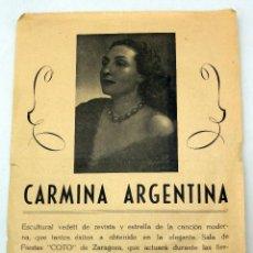 Coleccionismo de carteles: CARTEL PROGRAMA SALA FIESTAS COTO ZARAGOZA CARMINA ARGENTINA AÑOS 50. Lote 91273980
