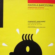 Coleccionismo de carteles: TINTÍN A BARCELONA. CARTEL EXPO HOMENAJE A HERGÉ. BARCELONA 1984. Lote 96603944