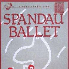 Coleccionismo de carteles: SPANDAU BALLET. CARTEL CONCIERTO BARCELONA 1983. Lote 41479410