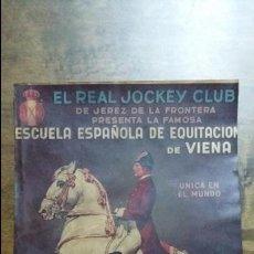 Coleccionismo de carteles: EL REAL JOCKEY CLUB PRESENTA ESCUELA ESPAÑOLA DE EQUITACION DE VIENA. JEREZ DE LA FRONTERA. Lote 107602943