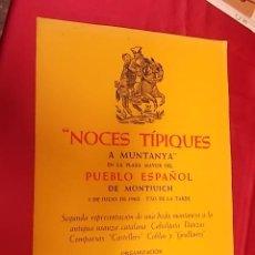 Coleccionismo de carteles: CARTEL. NOCES TIPICAS A MONTANYA EN LA PLAZA MAYOR DEL PUEBLO ESPAÑOL DE MONTJUICH. 1962. Lote 121290251